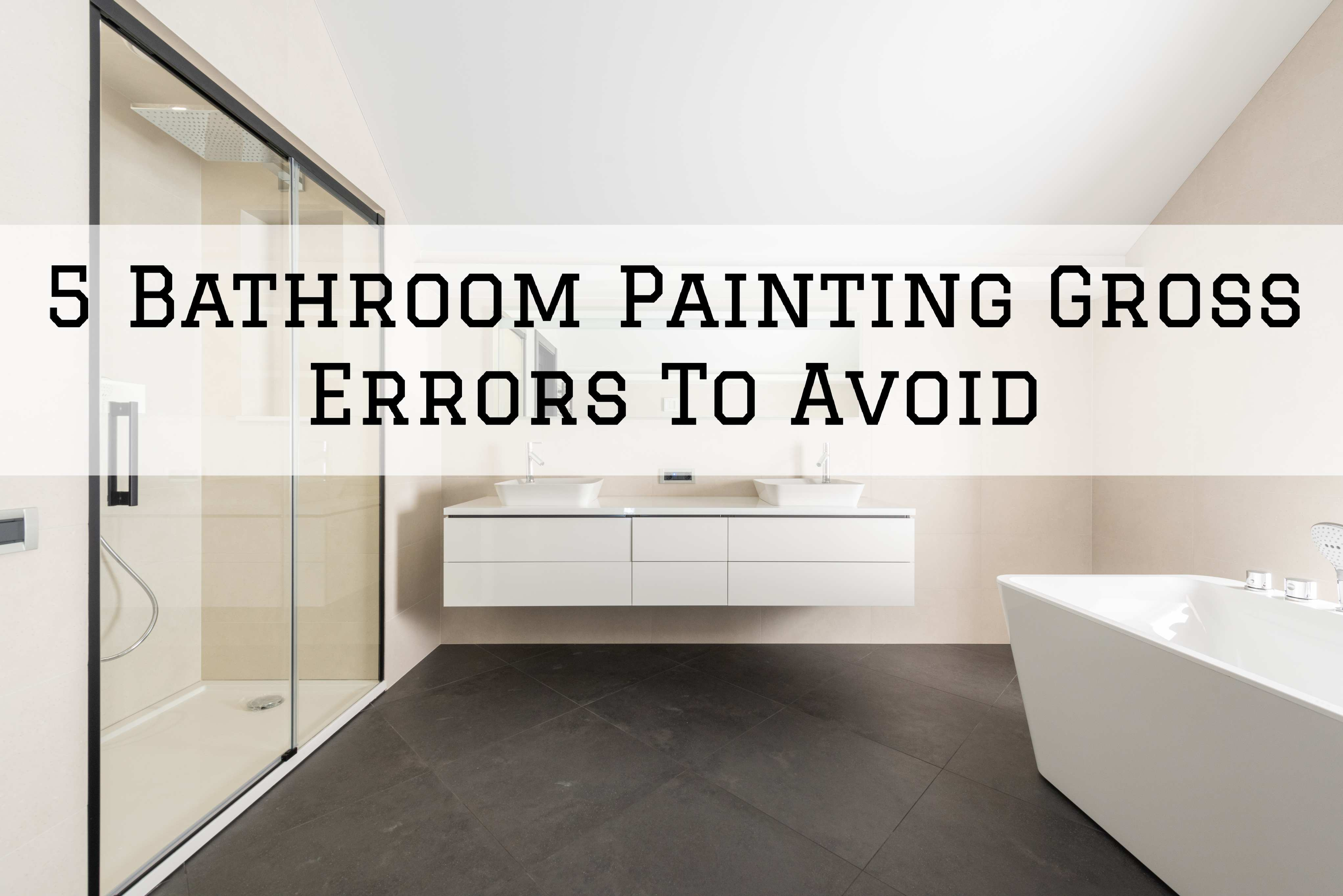 2021-10-02 Selah Painting St Louis MO Bathroom Errors